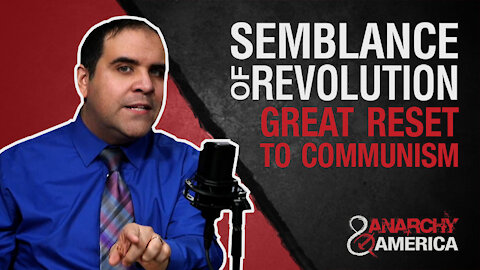Create the Semblance of Revolution   From Great Reset to Communism