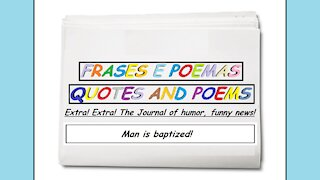Funny news: Man is baptized! [Quotes and Poems]