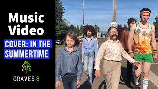 """Music Video: Graves8 Cover """"In The Summertime"""" by Mungo Jerry"""