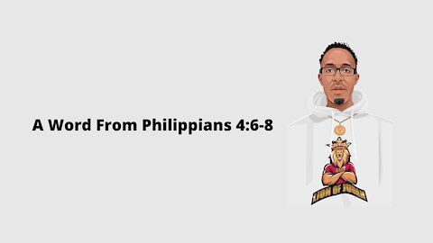 A Word From Philippians 4:6-8