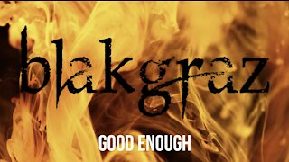 Good Enough by Blakgraz