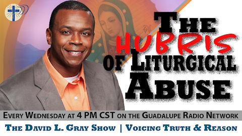 Hubris and Liturgical Abuse / Guest Jesse Romero