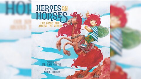 #5 Children's Book -- Heroes on Horses: Our bumpy ride around the world!