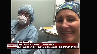 Thieves break into nurse's home while she was at work