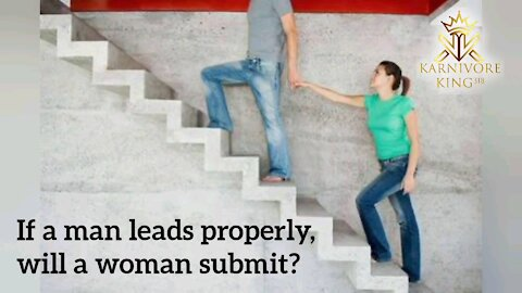 If a man leads properly, will a woman submit?