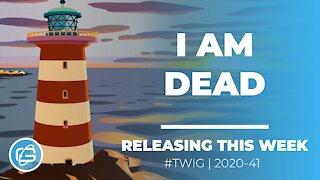 I AM DEAD - THIS WEEK IN GAMING /WEEK 41/2020