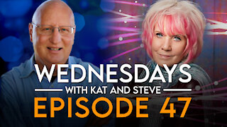 WEDNESDAYS WITH KAT AND STEVE - Episode 47