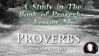 Proverbs, Lesson 24, on Down to Earth But Heavenly Minded Podcast