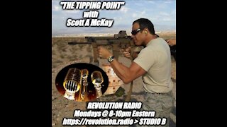 "9.20.21 Scott McKay on ""The Tipping Point"" on Revolution.Radio in STUDIO B @ 8PM - 10PM EST"