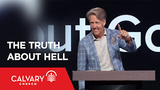 The Truth about Hell - Matthew 25:41 - Skip Heitzig