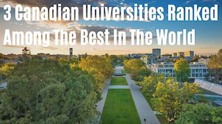 3 Canadian Universities Just Got Ranked Among The Best In The World