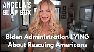 Biden Administration LYING About Rescuing Americans