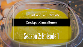 Season 2 - Episode 1: CannaBasics Crockpot Butter
