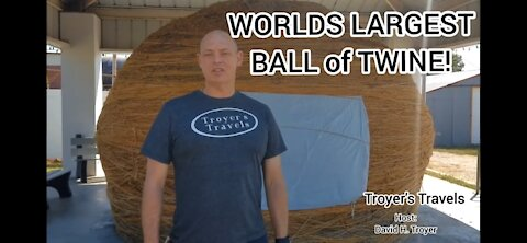 Check out the World's Largest Ball of Twine with Troyer's Travels
