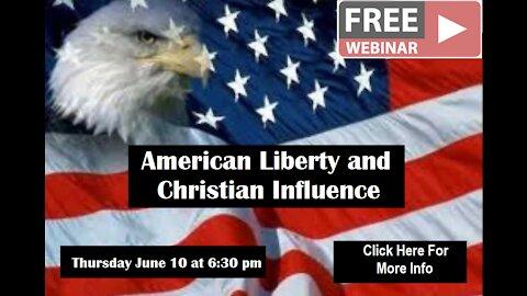 American Liberty and Christian Influence Webinar