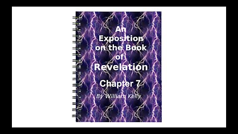 Major NT Works Revelation by William Kelly Chapter 7 Audio Book