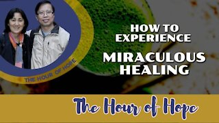 HOW TO EXPERIENCE MIRACULOUS HEALING