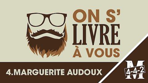 On s'livre à vous   Fabien : Ep4 Marguerite Audoux