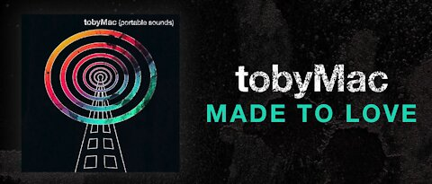 tobyMac - Made To Love