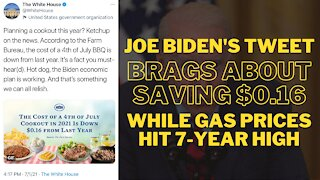 Joe Biden's 4th of July Weekend Tweet Brags about saving $0.16 while Gas Prices Hit a 7-Year High