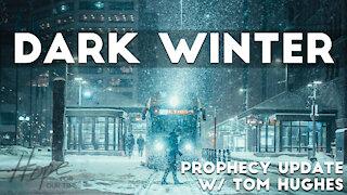 Dark Winter | Prophecy Update with Tom Hughes
