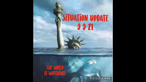 SITUATION UPDATE 9/9/21