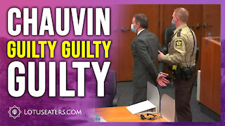 Chauvin Has Been Found Guilty