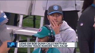 Lions GM Bob Quinn calls Matthew Stafford trade rumors '100% false'