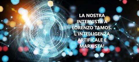 La nostra intervista a Lorenzo Tamos. L'intelligenza artificiale è marxista!