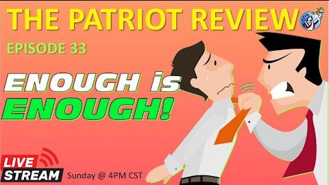 Episode 33 - Enough is Enough