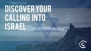 Discover Your Calling Into Israel Part 2
