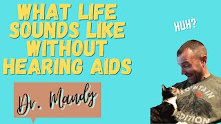 What Life Sounds Like Without Hearing Aids