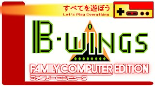 Let's Play Everything: B-Wings