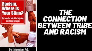 The connection between tribe and racism