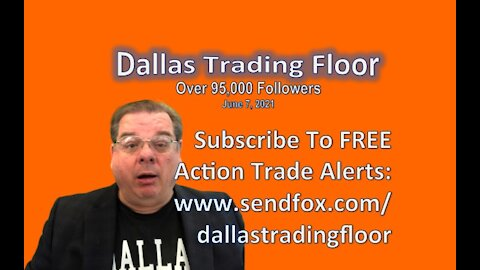 Dallas Trading Floor No 308 - LIVE June 7, 2021