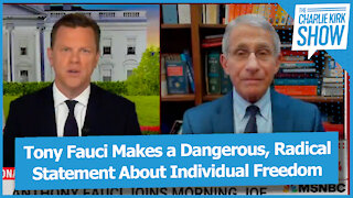 Tony Fauci Makes a Dangerous, Radical Statement About Individual Freedom
