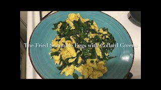 The Fried Scramble Eggs with Collard Greens 宽叶羽衣甘蓝炒鸡蛋