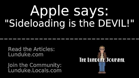 "Apple: ""Sideloading is the DEVIL!"""