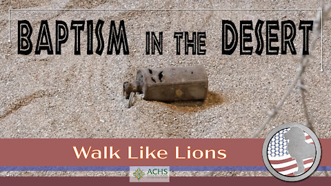 """""""Baptism in the Desert"""" Walk Like Lions Christian Daily Devotion with Chappy May 27, 2021"""