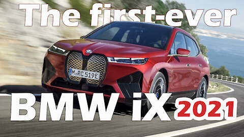 The First Ever BMW iX 2021-Discover the fully electric, fully connected !!!