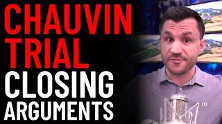 Derek Chauvin Trial Closing Arguments