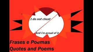 I do not cheat and I'm proud of it [Quotes and Poems]