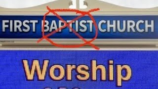 """5 Reasons Why You Should Take """"Baptist"""" Off Your Church Sign"""