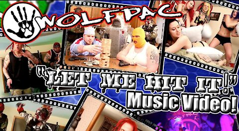 """WOLFPAC - """"Let Me Hit It"""" Official Music Video"""