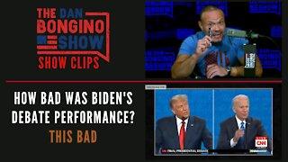 How Bad Was Biden's Debate Performance? This Bad - Dan Bongino Show Clips