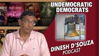 UNDEMOCRATIC DEMOCRATS Dinesh D'Souza Podcast Ep131