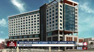Family of deed holder hiring attorney to stop Luminary Hotel