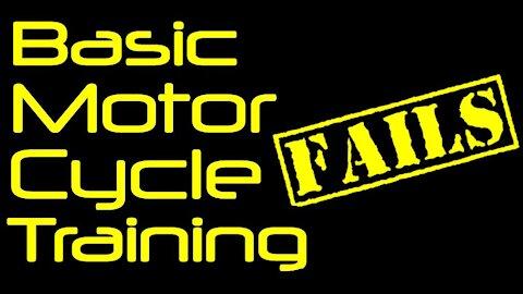 Basic Motorcycle Training Fails