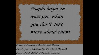 People begin to miss you... [Quotes and Poems]
