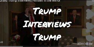 Trump interviews Trump